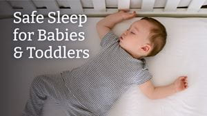 Safe Sleep for Babies & Toddlers